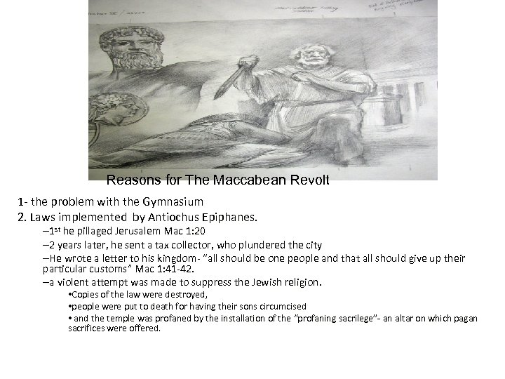 Reasons for The Maccabean Revolt 1 - the problem with the Gymnasium 2. Laws