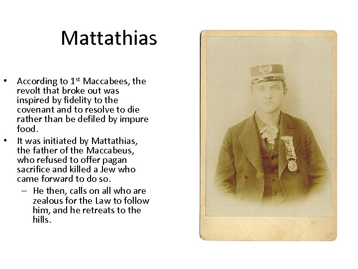 Mattathias • According to 1 st Maccabees, the revolt that broke out was inspired