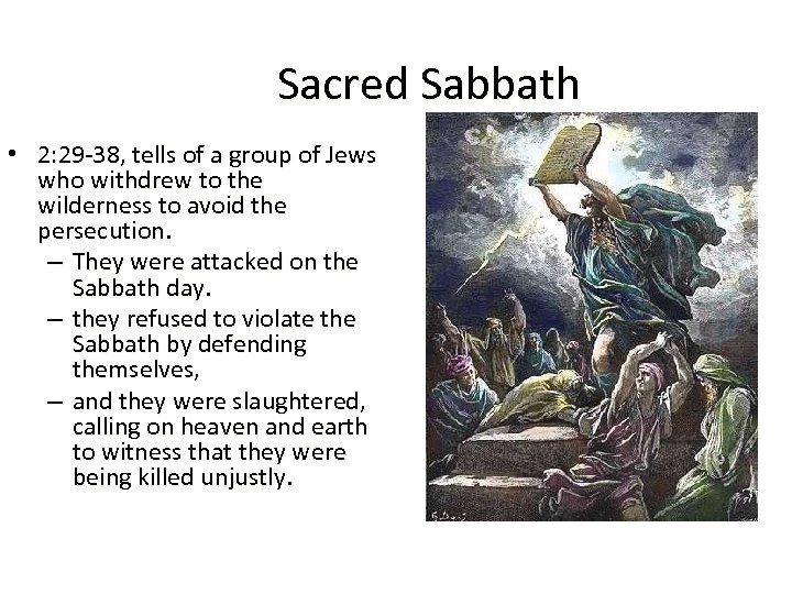 Sacred Sabbath • 2: 29 -38, tells of a group of Jews who withdrew