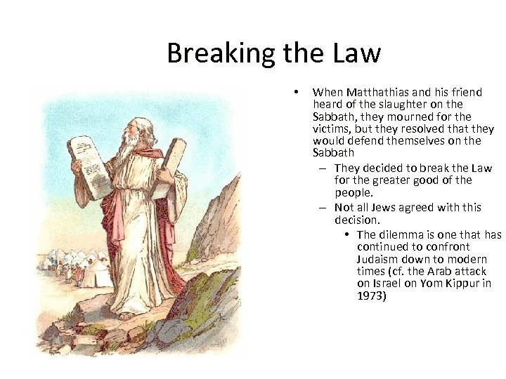 Breaking the Law • When Matthathias and his friend heard of the slaughter on