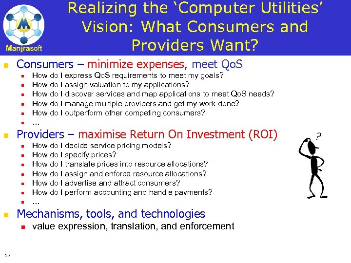 Realizing the 'Computer Utilities' Vision: What Consumers and Providers Want? n Consumers – minimize