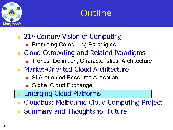 Outline n 21 st Century Vision of Computing n n Cloud Computing and Related