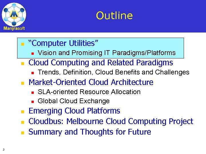 """Outline n """"Computer Utilities"""" n n Cloud Computing and Related Paradigms n n n"""