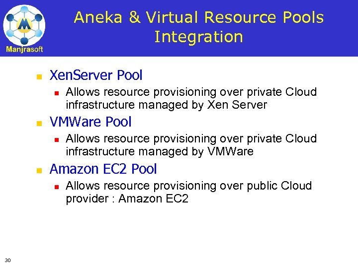 Aneka & Virtual Resource Pools Integration n Xen. Server Pool n n VMWare Pool