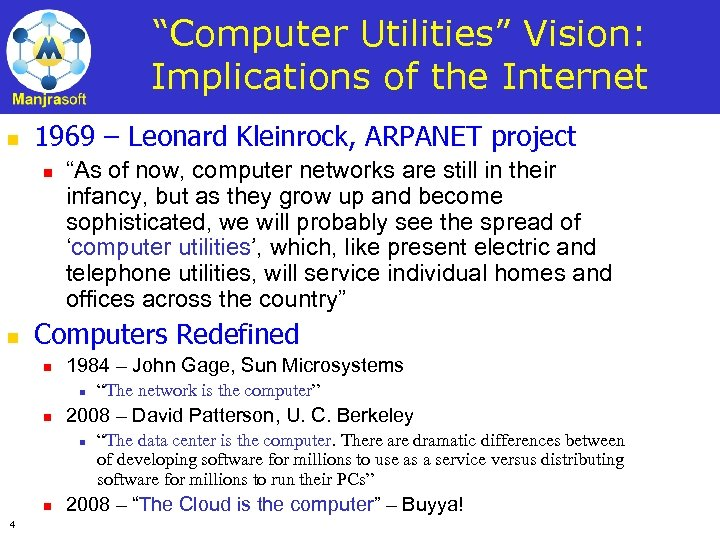"""Computer Utilities"" Vision: Implications of the Internet n 1969 – Leonard Kleinrock, ARPANET project"