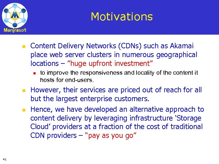 Motivations n Content Delivery Networks (CDNs) such as Akamai place web server clusters in