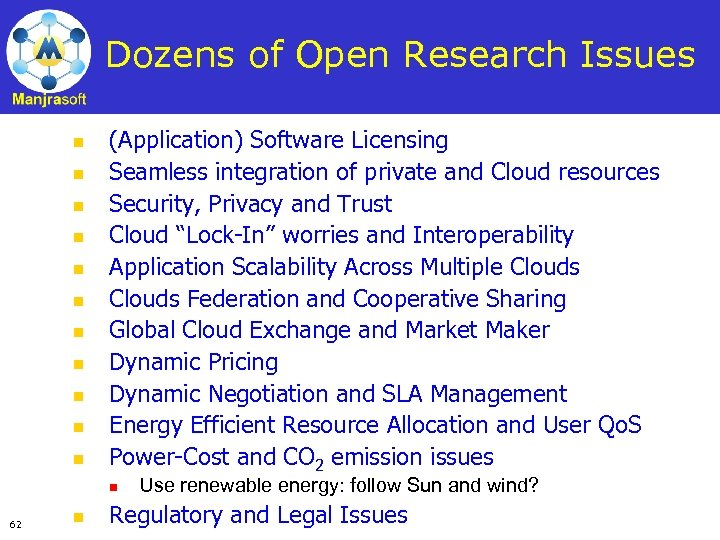 Dozens of Open Research Issues n n n (Application) Software Licensing Seamless integration of