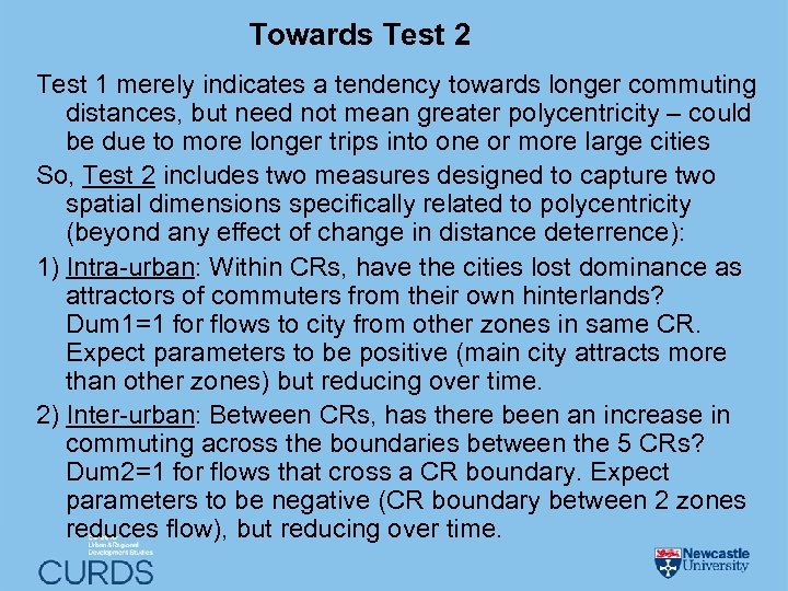 Towards Test 2 Test 1 merely indicates a tendency towards longer commuting distances, but