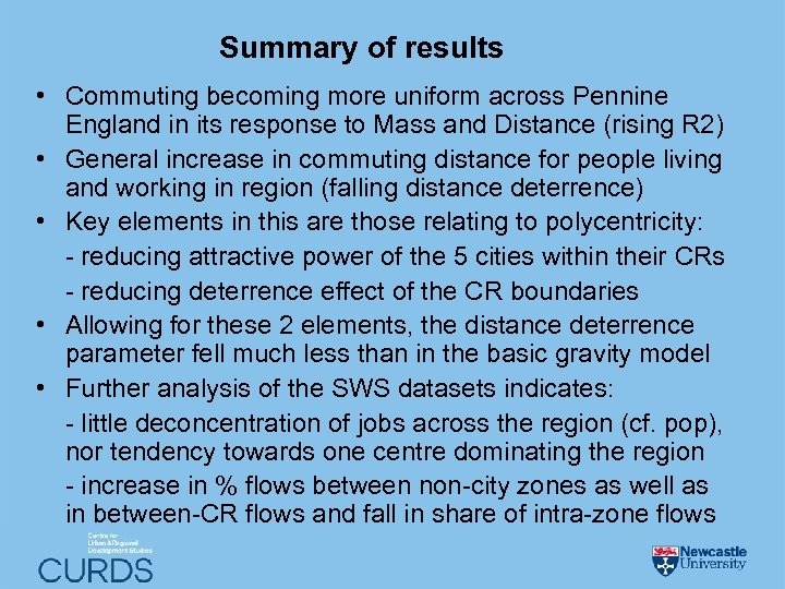 Summary of results • Commuting becoming more uniform across Pennine England in its response