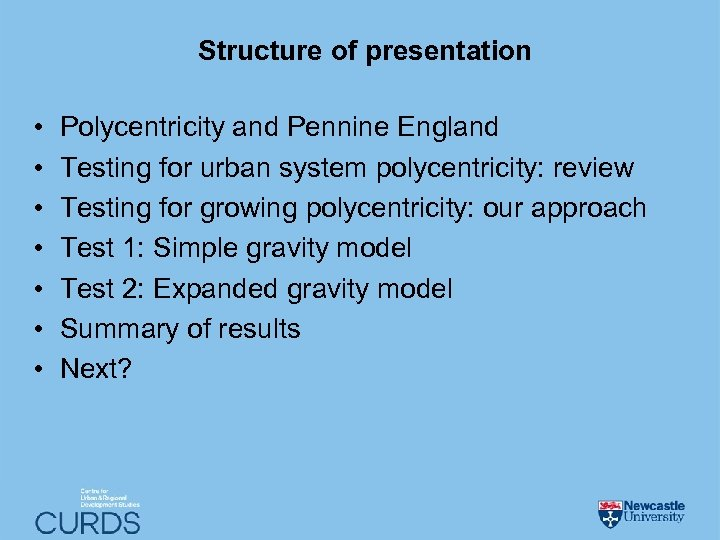 Structure of presentation • • Polycentricity and Pennine England Testing for urban system polycentricity: