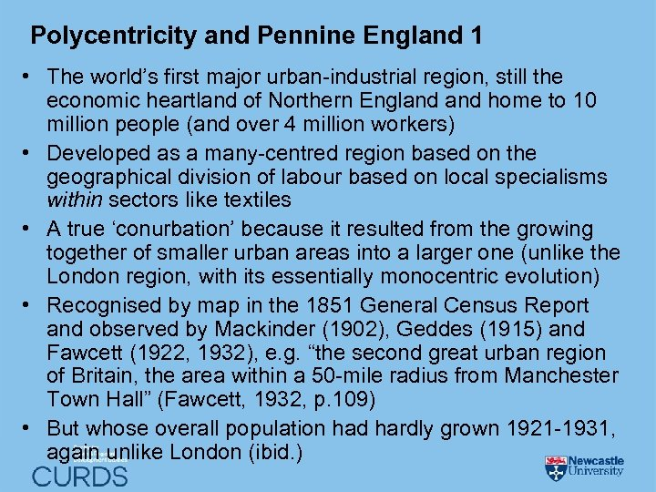 Polycentricity and Pennine England 1 • The world's first major urban-industrial region, still the