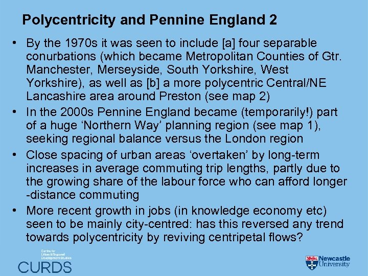 Polycentricity and Pennine England 2 • By the 1970 s it was seen to