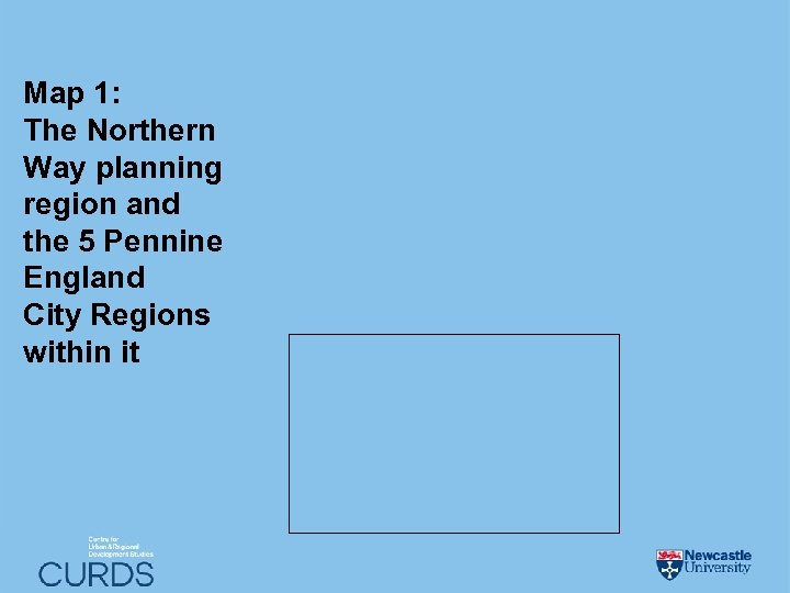 Map 1: The Northern Way planning region and the 5 Pennine England City Regions