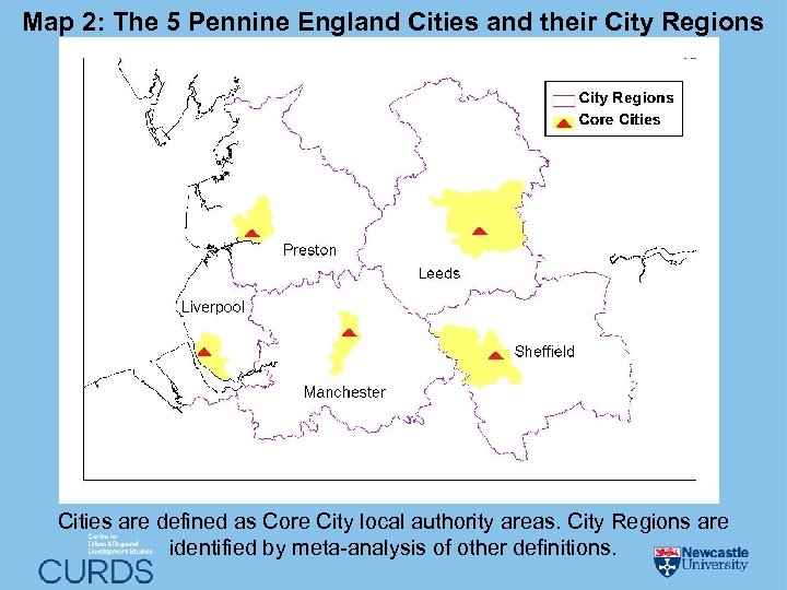 Map 2: The 5 Pennine England Cities and their City Regions Cities are defined
