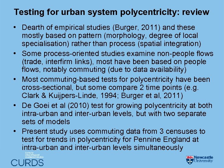 Testing for urban system polycentricity: review • Dearth of empirical studies (Burger, 2011) and