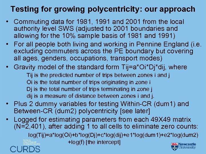 Testing for growing polycentricity: our approach • Commuting data for 1981, 1991 and 2001