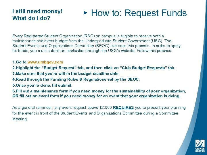 I still need money! What do I do? ▸ How to: Request Funds Every