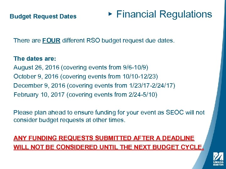 Budget Request Dates ▸ Financial Regulations There are FOUR different RSO budget request due