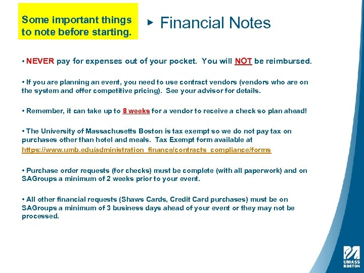 Some important things to note before starting. ▸ Financial Notes • NEVER pay for