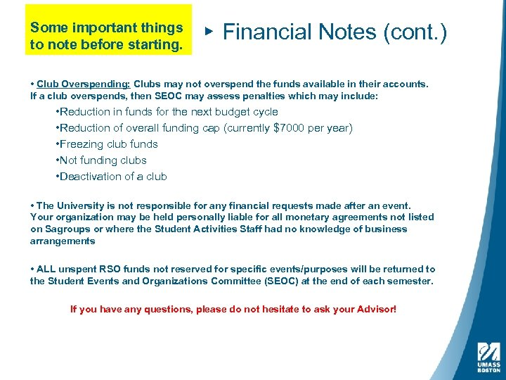 Some important things to note before starting. ▸ Financial Notes (cont. ) • Club