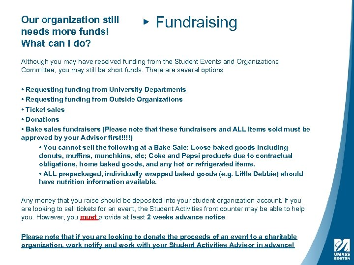 Our organization still needs more funds! What can I do? ▸ Fundraising Although you