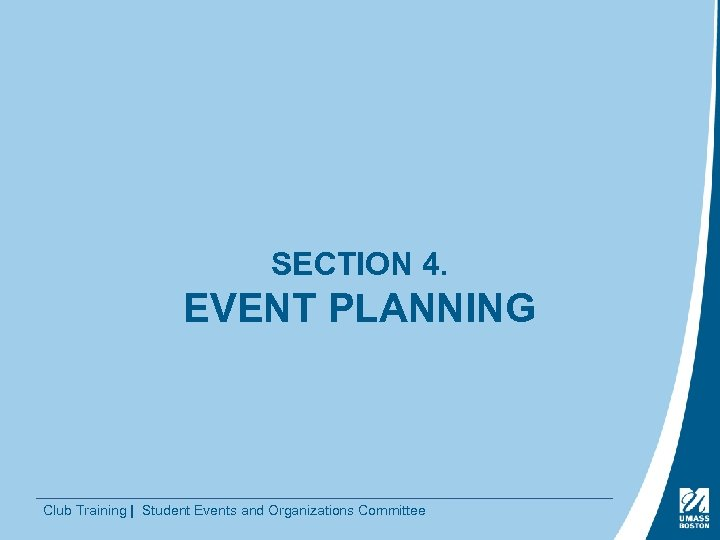 SECTION 4. EVENT PLANNING Club Training | Student Events and Organizations Committee