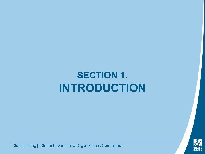 SECTION 1. INTRODUCTION Club Training | Student Events and Organizations Committee