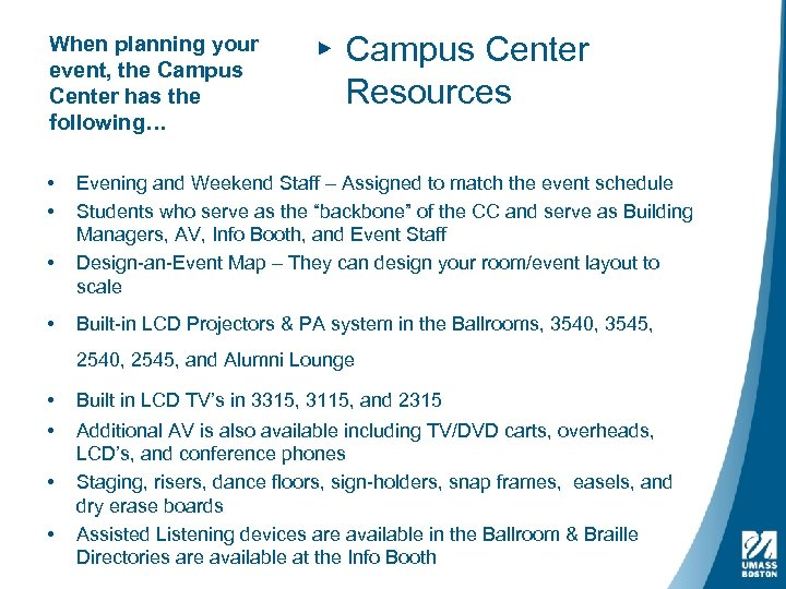 When planning your event, the Campus Center has the following… • • ▸ Campus