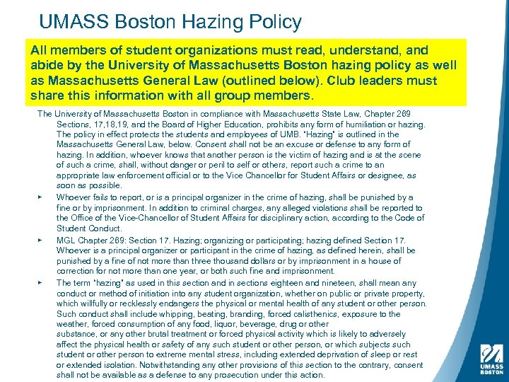 UMASS Boston Hazing Policy All members of student organizations must read, understand, and abide