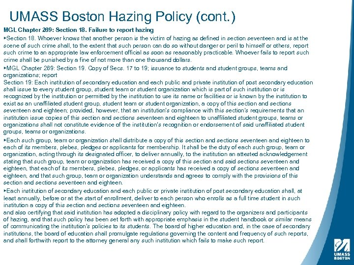 UMASS Boston Hazing Policy (cont. ) MGL Chapter 269: Section 18. Failure to report