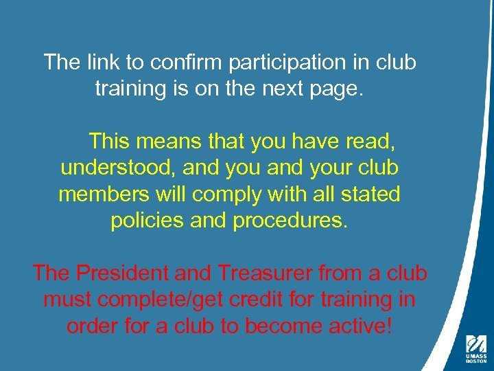 The link to confirm participation in club training is on the next page. This
