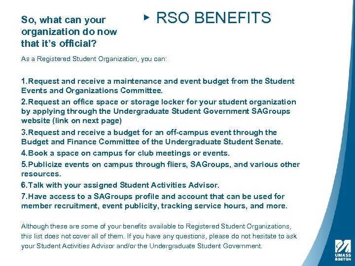 So, what can your organization do now that it's official? ▸ RSO BENEFITS As