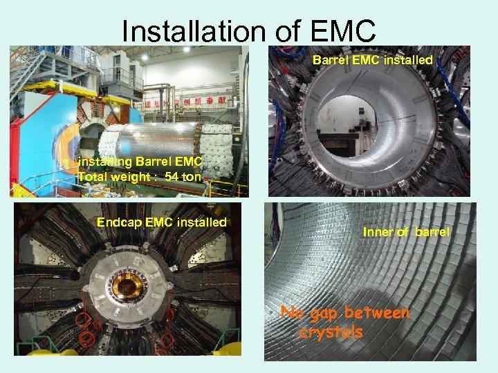 Installation of EMC Barrel EMC installed installing Barrel EMC Total weight : 54 ton
