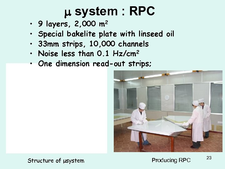 • • • m system : RPC 9 layers, 2, 000 m 2