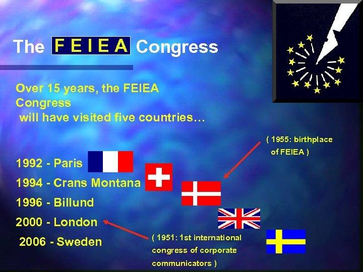 The F E I E A Congress Over 15 years, the FEIEA Congress will