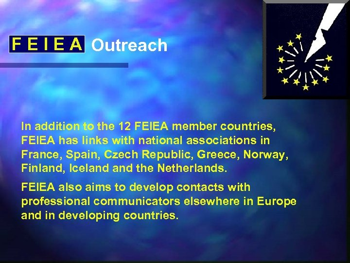 F E I E A Outreach In addition to the 12 FEIEA member countries,