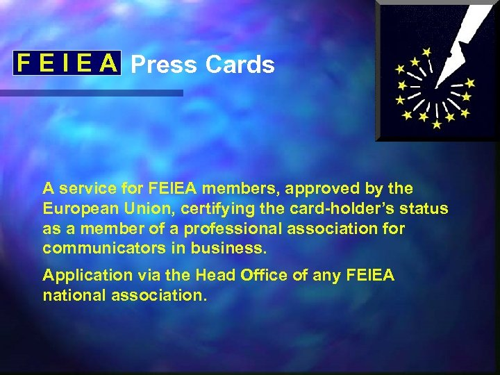 F E I E A Press Cards A service for FEIEA members, approved by