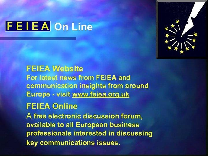 F E I E A On Line FEIEA Website For latest news from FEIEA