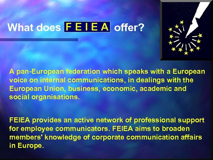 What does F E I E A offer? A pan-European federation which speaks with