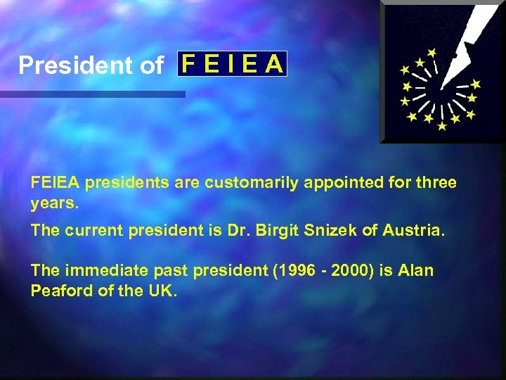 President of F E I E A FEIEA presidents are customarily appointed for three