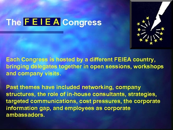 The F E I E A Congress Each Congress is hosted by a different