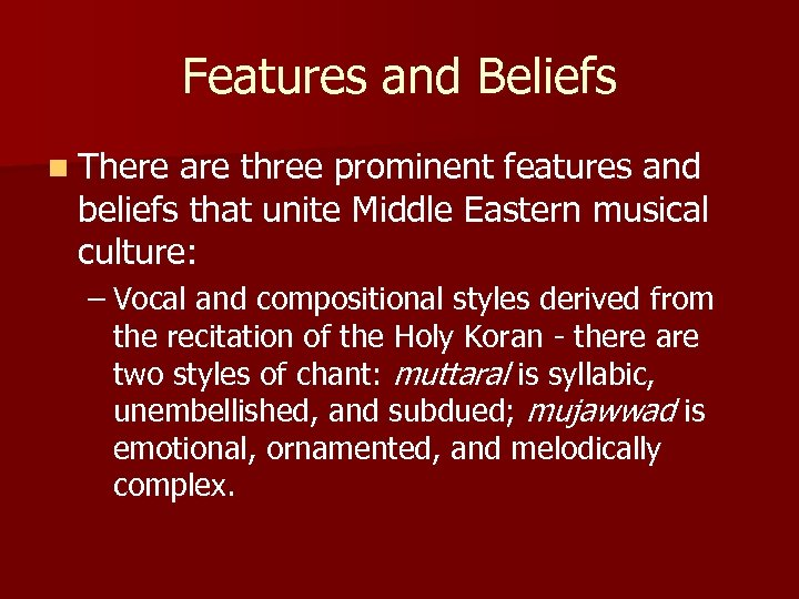 Features and Beliefs n There are three prominent features and beliefs that unite Middle