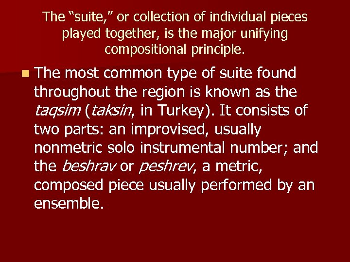 """The """"suite, """" or collection of individual pieces played together, is the major unifying"""