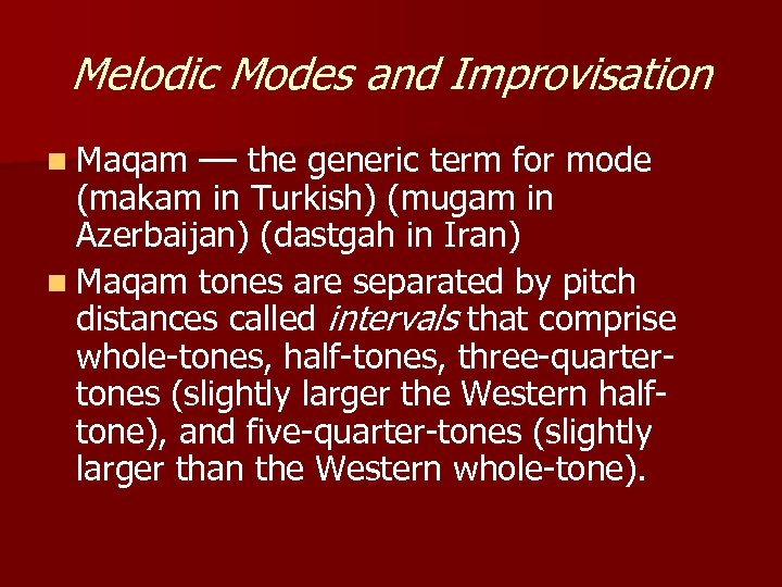 Melodic Modes and Improvisation n Maqam –– the generic term for mode (makam in