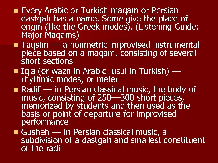 n n n Every Arabic or Turkish maqam or Persian dastgah has a name.