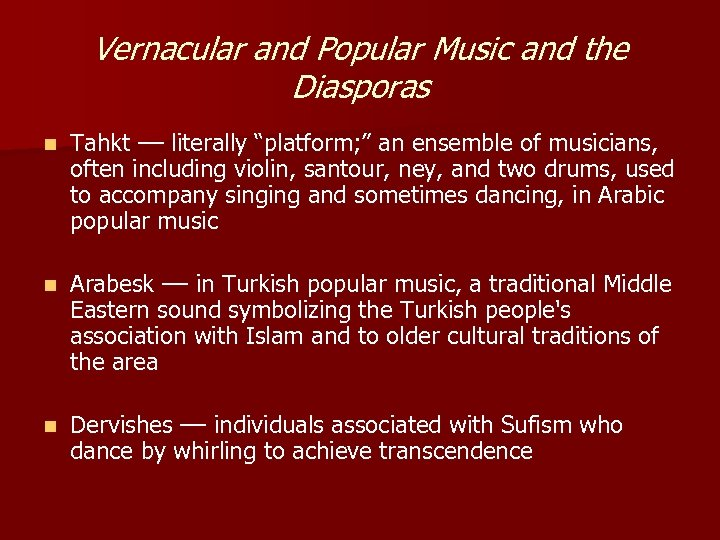 "Vernacular and Popular Music and the Diasporas n Tahkt –– literally ""platform; "" an"