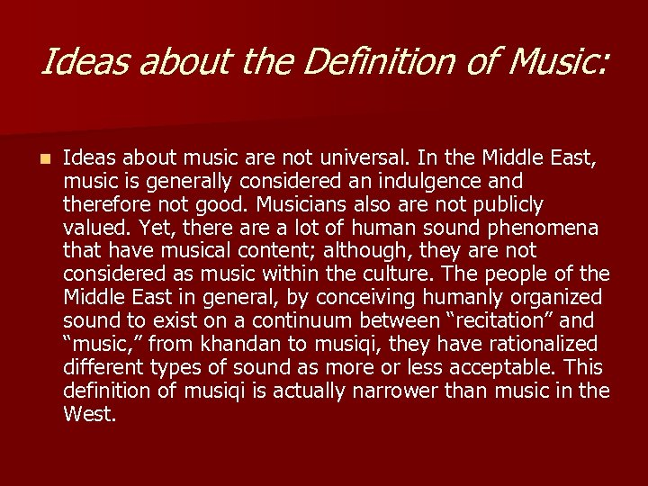 Ideas about the Definition of Music: n Ideas about music are not universal. In