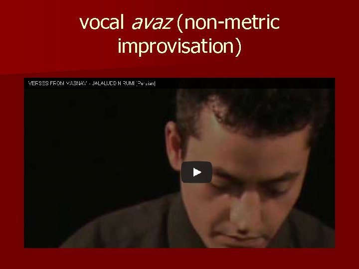 vocal avaz (non-metric improvisation)