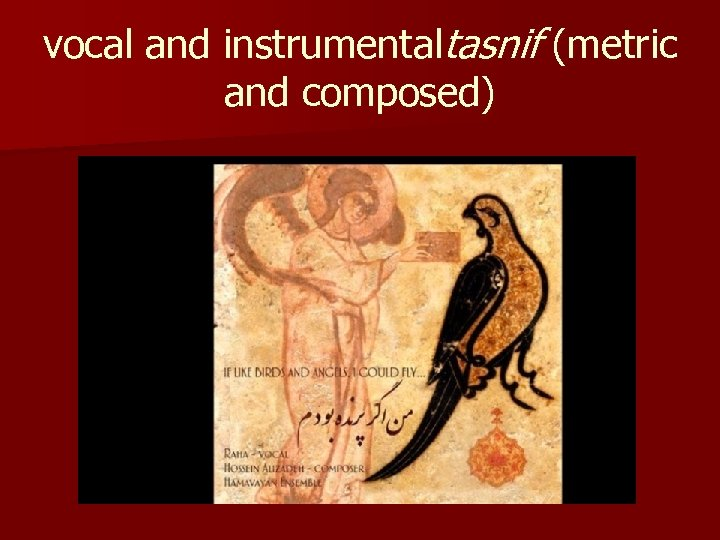 vocal and instrumentaltasnif (metric and composed)
