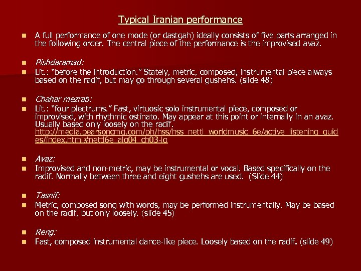 Typical Iranian performance n A full performance of one mode (or dastgah) ideally consists